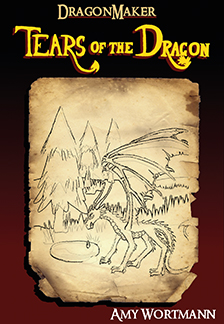 The DragonMaker: Tears of the Dragon by Amy Wortmann