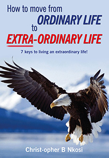 How to Move from Ordinary Life to Extra Ordinary Life