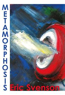 Metamorphosis by Eric Svenson