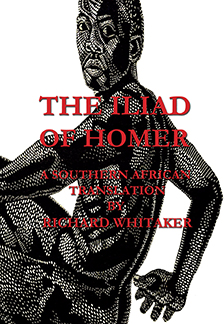 The Iliad of Homer: a Southern African Translation