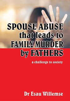 Spouse Abuse that leads to Family Murder by Fathers