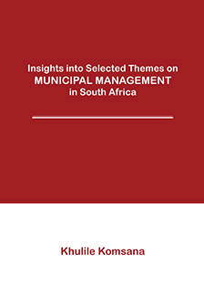 Insights into Selected Themes on Municipal Management in South Africa