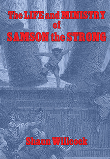 The Life and Ministry of Samson the Strong