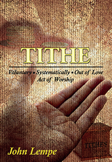 Tithe: Voluntarily, Systematically, Out of Love, Act of Worship