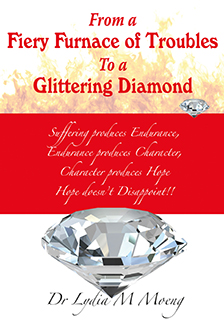 From a Fiery Furnace of Troubles to a Glittering Diamond
